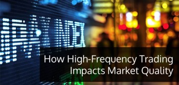 How High-Frequency Trading Impacts Market Quality