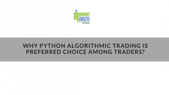 Why Python Algorithmic Trading is Preferred Choice Among Traders?