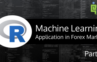 Machine Learning and Its Application in Forex Markets - Part 2