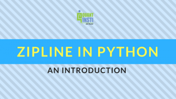 Introduction to Zipline in Python