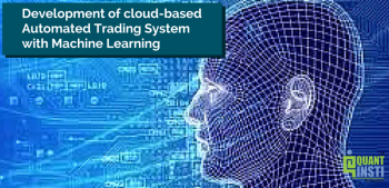 Development of Cloud-Based Automated Trading System with Machine Learning