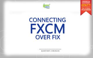 Connecting FXCM over FIX – A detailed Tutorial