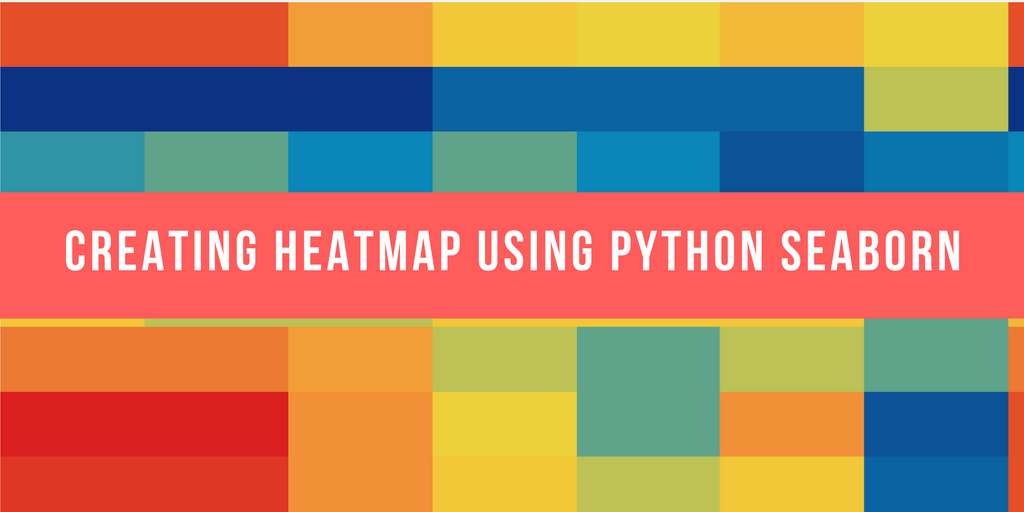 Creating Heatmap using Python seaburn